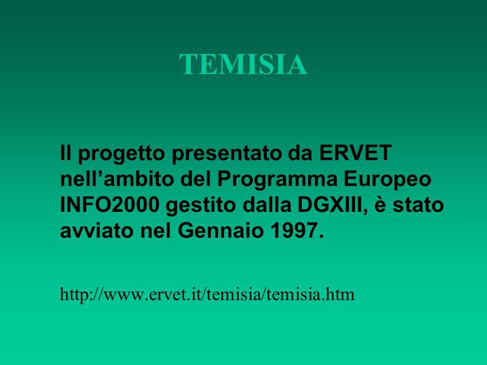 TEMISIA Il progetto presentato da ERVET nell'ambito del Programma Europeo INFO2000 gestito dalla DGXIII, è stato avviato nel Gennaio 1997. http://www.