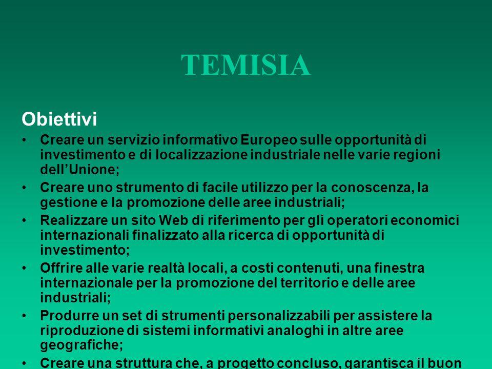 TEMISIA Obiettivi Creare un servizio informativo Europeo sulle opportunità di investimento e di localizzazione industriale nelle varie regioni dell'Un
