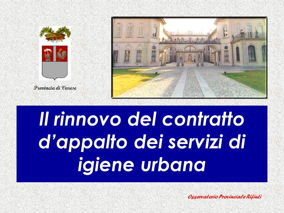 1 Il rinnovo del contratto d'appalto dei servizi di igiene urbana Osservatorio Provinciale Rifiuti Provincia di Varese