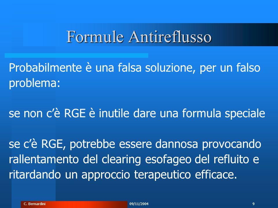 C. Bernardini09/11/20049 Formule Antireflusso Probabilmente è una falsa soluzione, per un falso problema: se non c'è RGE è inutile dare una formula sp