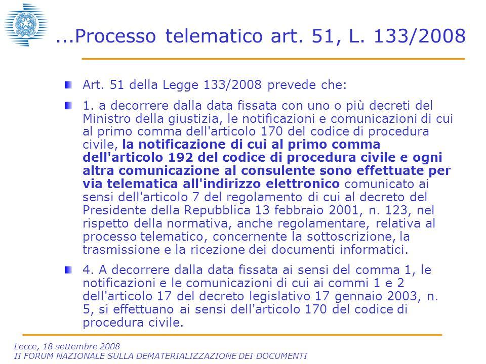 Lecce, 18 settembre 2008 II FORUM NAZIONALE SULLA DEMATERIALIZZAZIONE DEI DOCUMENTI...Processo telematico art.