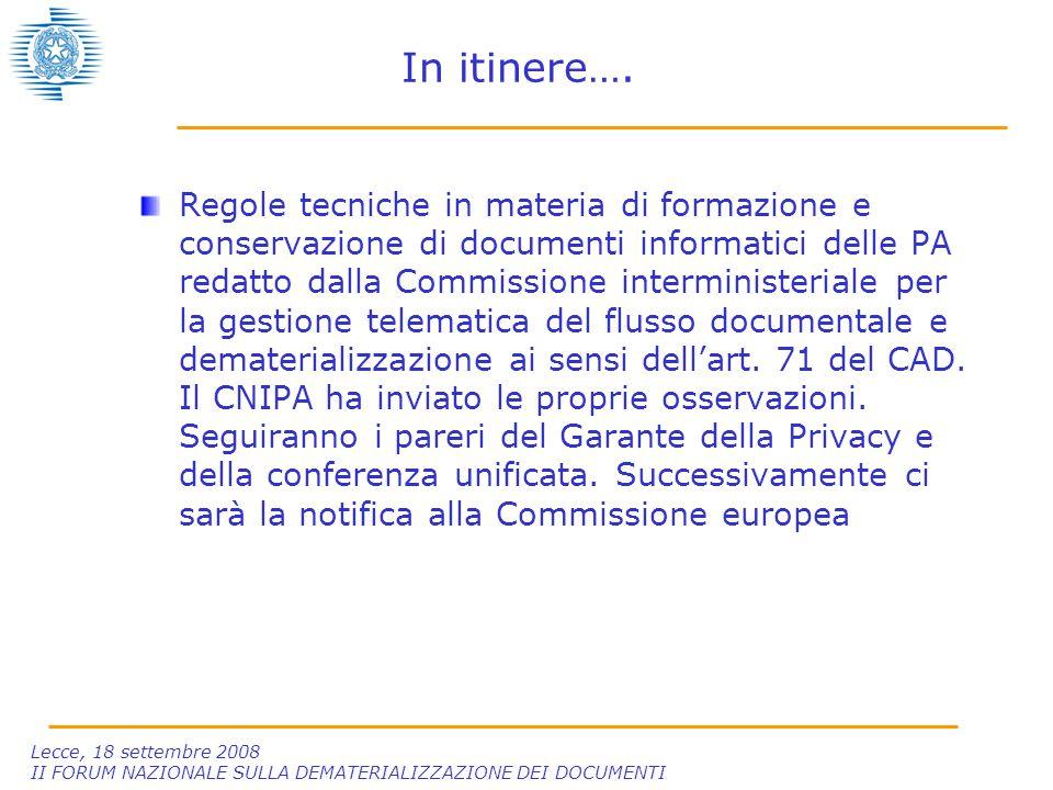 Lecce, 18 settembre 2008 II FORUM NAZIONALE SULLA DEMATERIALIZZAZIONE DEI DOCUMENTI In itinere….