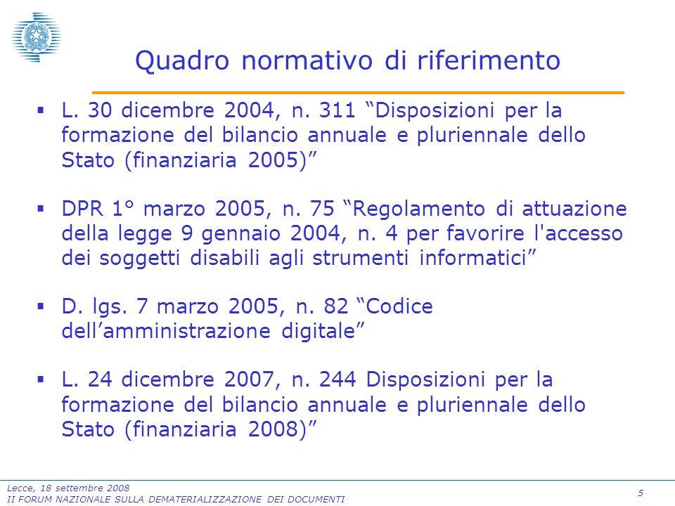 5 Lecce, 18 settembre 2008 II FORUM NAZIONALE SULLA DEMATERIALIZZAZIONE DEI DOCUMENTI  L.