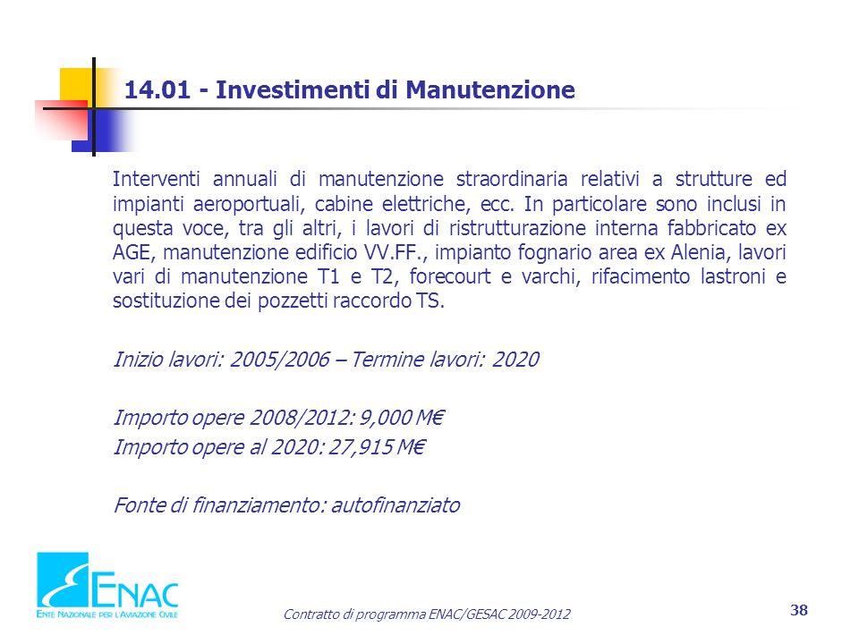 Contratto di programma ENAC/GESAC 2009-2012 38 14.01 - Investimenti di Manutenzione Interventi annuali di manutenzione straordinaria relativi a strutture ed impianti aeroportuali, cabine elettriche, ecc.