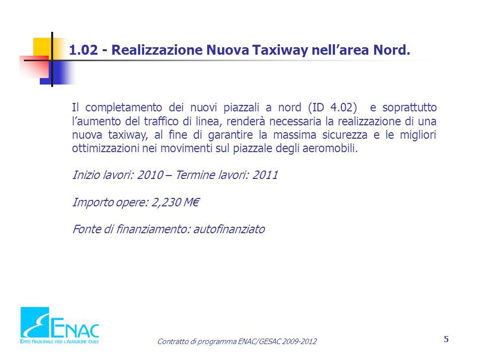 Contratto di programma ENAC/GESAC 2009-2012 5 1.02 - Realizzazione Nuova Taxiway nell'area Nord. Il completamento dei nuovi piazzali a nord (ID 4.02)