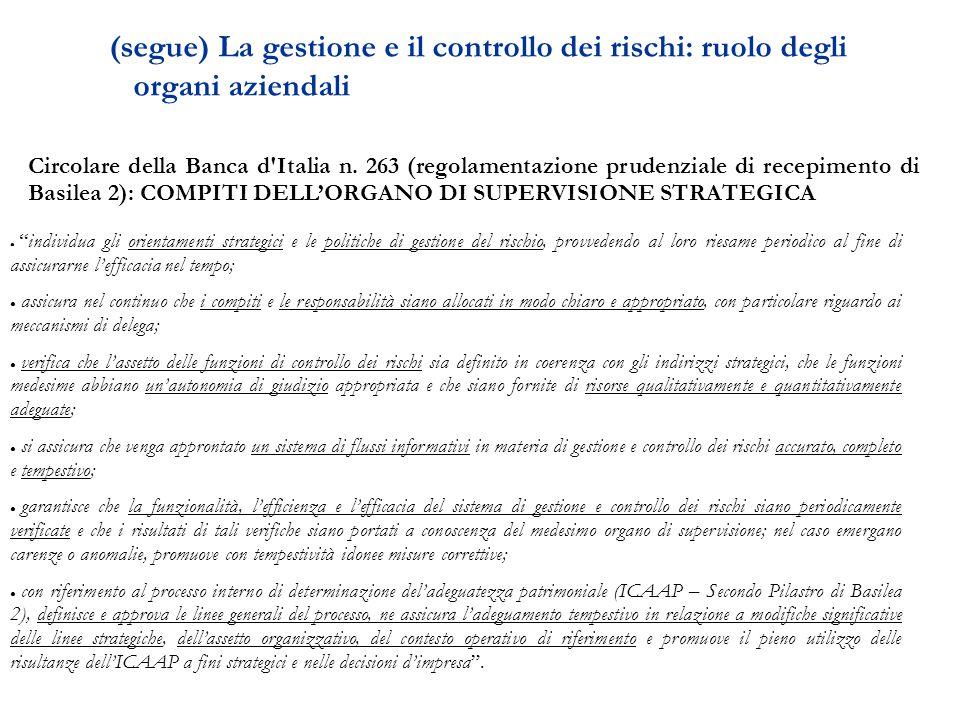 (segue) La gestione e il controllo dei rischi: ruolo degli organi aziendali Circolare della Banca d Italia n.