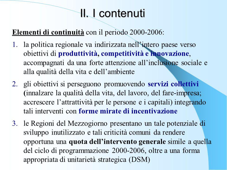 II. I contenuti Elementi di continuità con il periodo 2000-2006: 1.la politica regionale va indirizzata nell'intero paese verso obiettivi di produttiv
