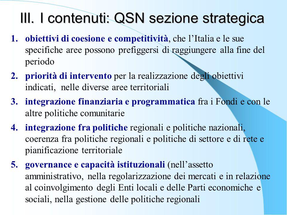 III. I contenuti: QSN sezione strategica 1.obiettivi di coesione e competitività, che l'Italia e le sue specifiche aree possono prefiggersi di raggiun