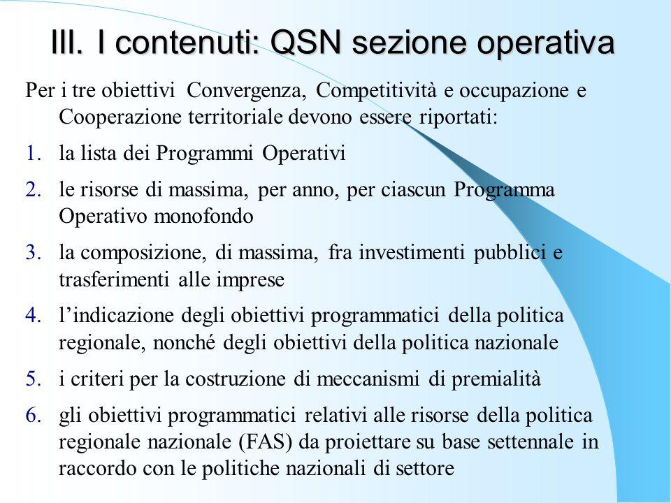 III. I contenuti: QSN sezione operativa Per i tre obiettivi Convergenza, Competitività e occupazione e Cooperazione territoriale devono essere riporta