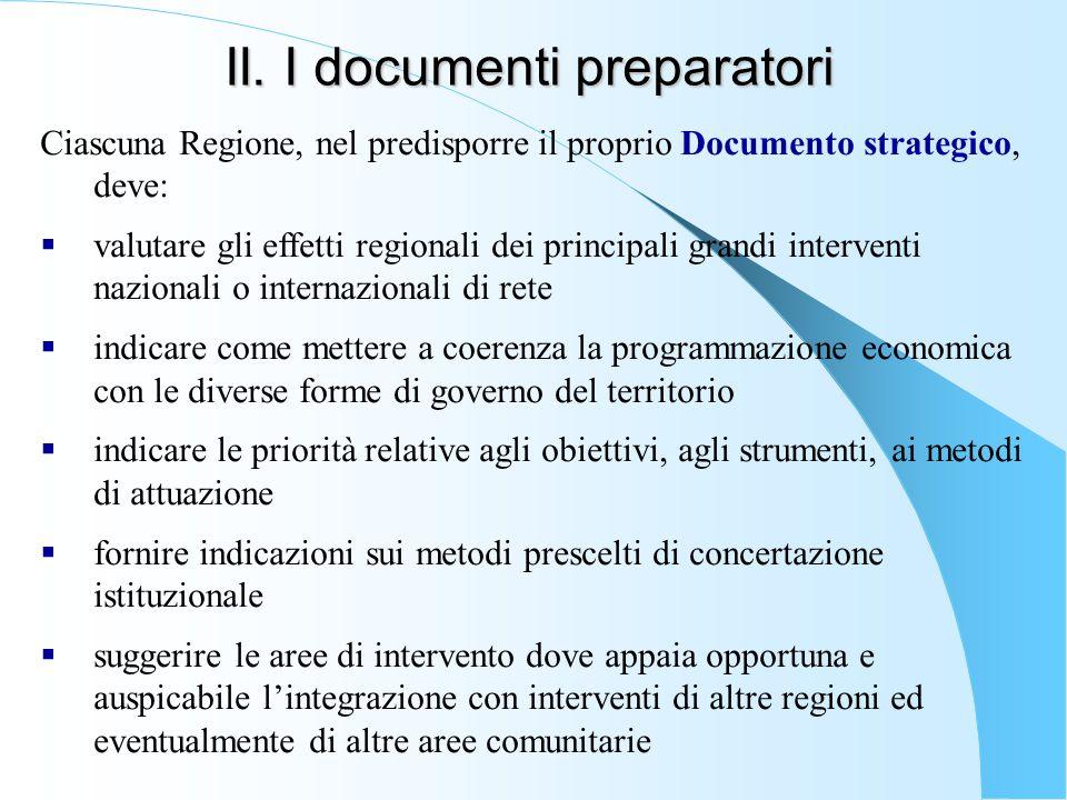 II. I documenti preparatori Ciascuna Regione, nel predisporre il proprio Documento strategico, deve:  valutare gli effetti regionali dei principali g