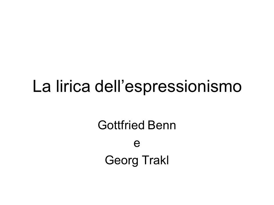 La lirica dell'espressionismo Gottfried Benn e Georg Trakl