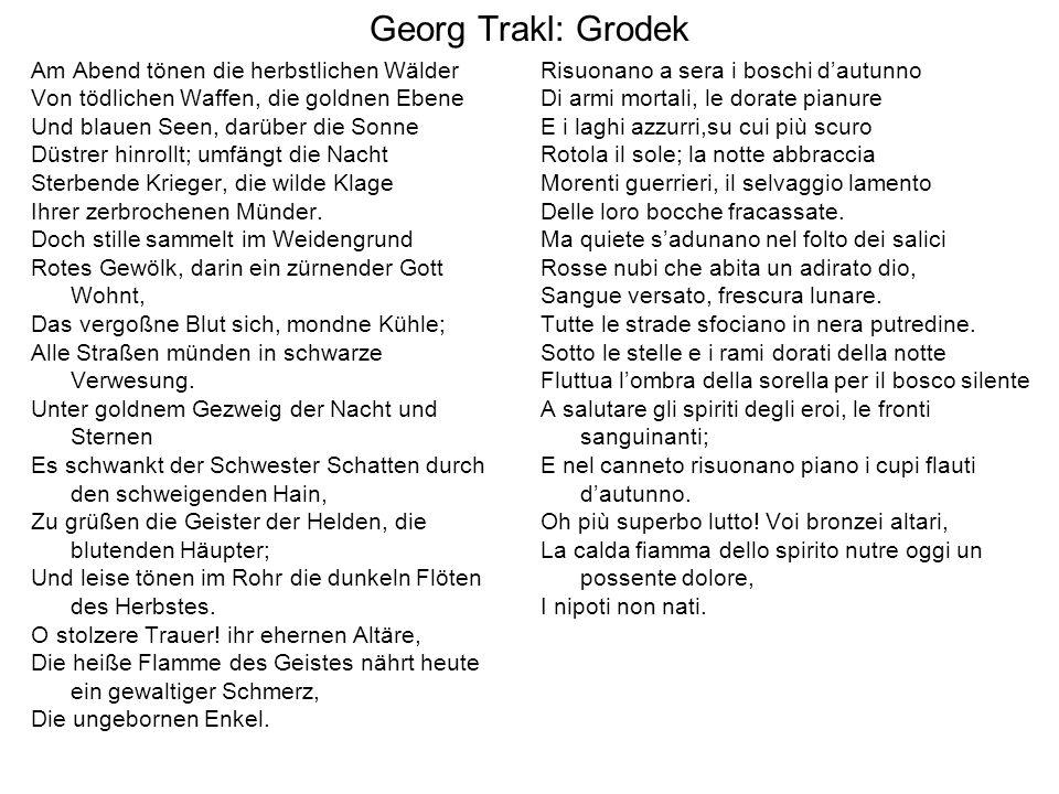 Georg Trakl: Grodek Am Abend tönen die herbstlichen Wälder Von tödlichen Waffen, die goldnen Ebene Und blauen Seen, darüber die Sonne Düstrer hinrollt