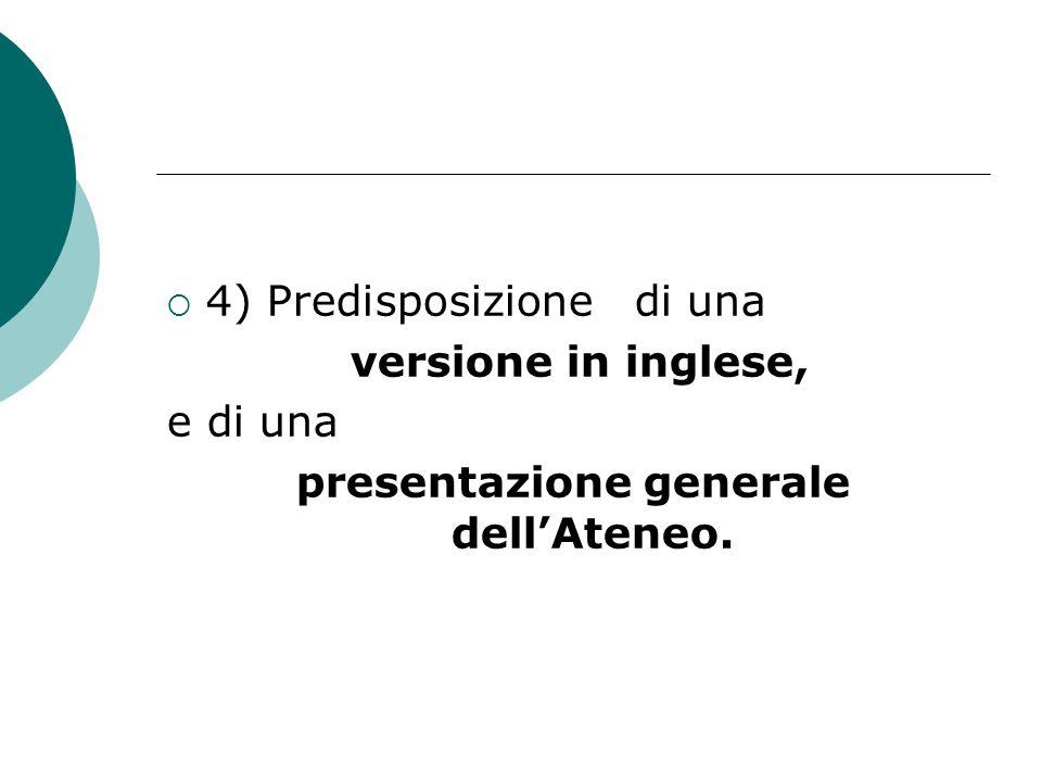  4) Predisposizione di una versione in inglese, e di una presentazione generale dell'Ateneo.
