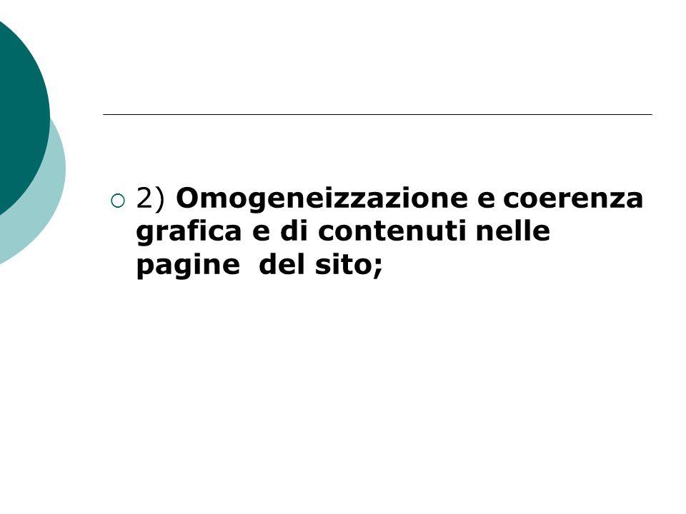  2) Omogeneizzazione e coerenza grafica e di contenuti nelle pagine del sito;