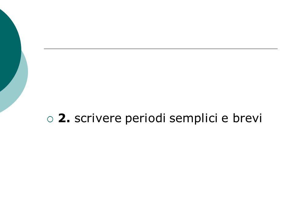  2. scrivere periodi semplici e brevi
