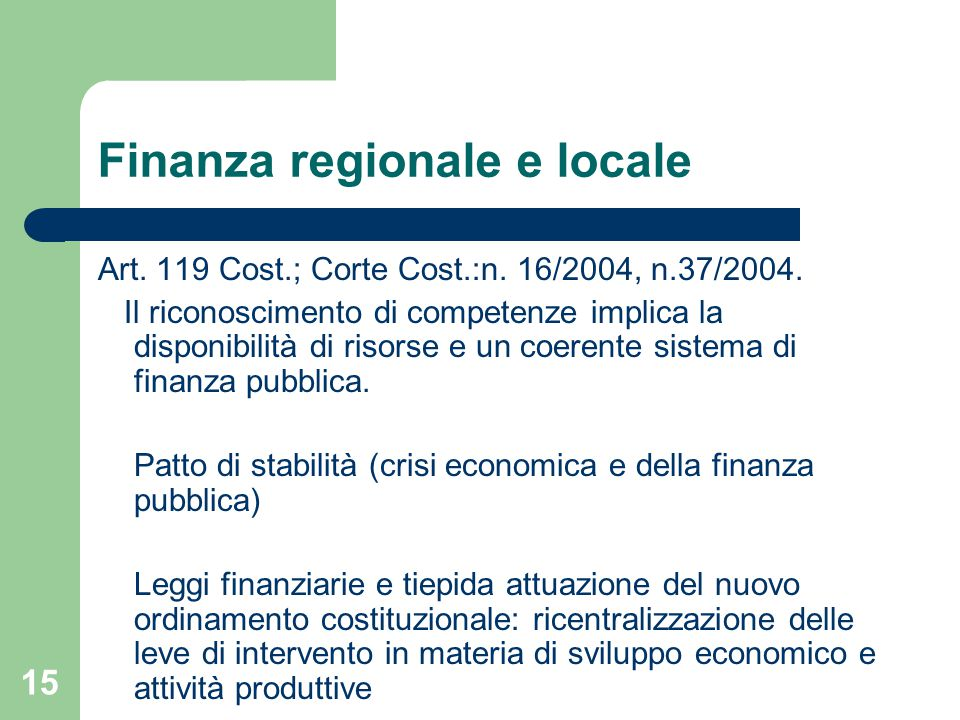 15 Finanza regionale e locale Art. 119 Cost.; Corte Cost.:n.