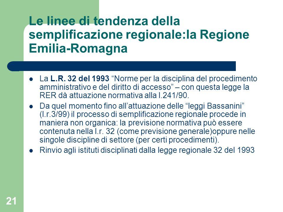 21 Le linee di tendenza della semplificazione regionale:la Regione Emilia-Romagna La L.R.