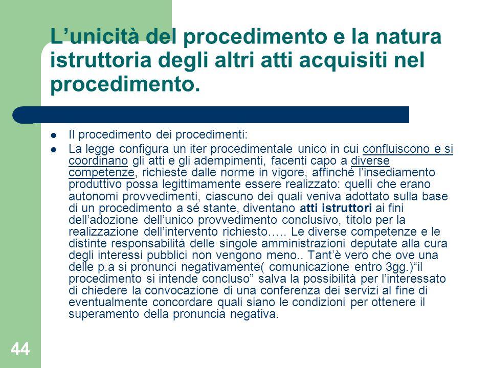 44 L'unicità del procedimento e la natura istruttoria degli altri atti acquisiti nel procedimento.