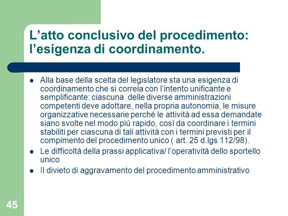 45 L'atto conclusivo del procedimento: l'esigenza di coordinamento.