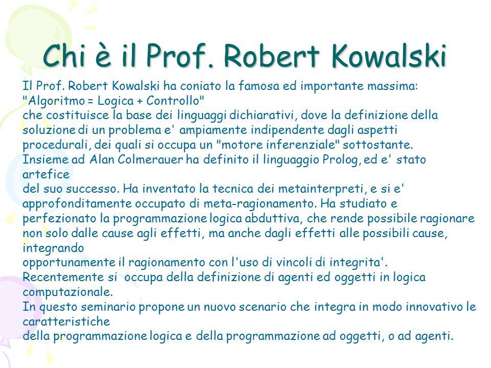 Chi è il Prof. Robert Kowalski Il Prof.