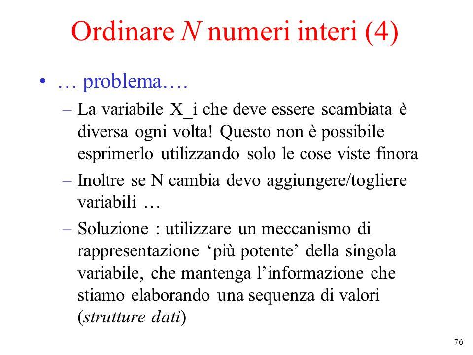 76 Ordinare N numeri interi (4) … problema….