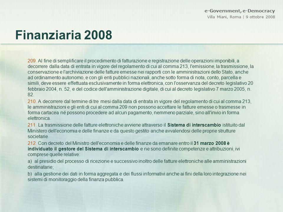 e-Government, e-Democracy Villa Miani, Roma | 9 ottobre 2008 209. Al fine di semplificare il procedimento di fatturazione e registrazione delle operaz