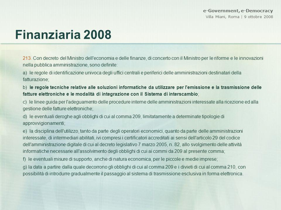 e-Government, e-Democracy Villa Miani, Roma | 9 ottobre 2008 213. Con decreto del Ministro dell'economia e delle finanze, di concerto con il Ministro