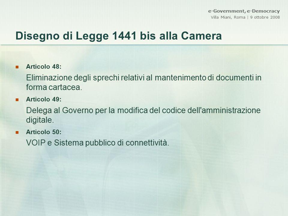 e-Government, e-Democracy Villa Miani, Roma | 9 ottobre 2008 Disegno di Legge 1441 bis alla Camera Articolo 48: Eliminazione degli sprechi relativi al