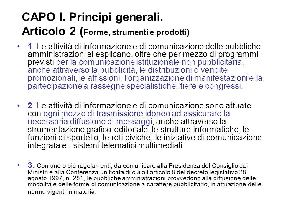 1. Le attività di informazione e di comunicazione delle pubbliche amministrazioni si esplicano, oltre che per mezzo di programmi previsti per la comun