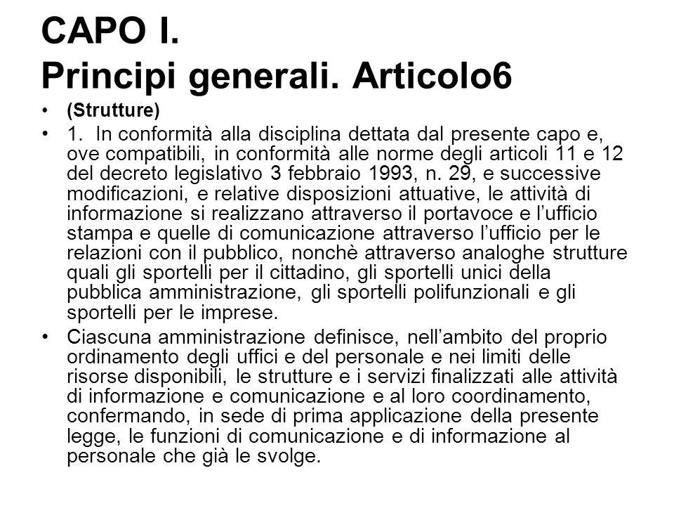CAPO I. Principi generali. Articolo6 (Strutture) 1. In conformità alla disciplina dettata dal presente capo e, ove compatibili, in conformità alle nor