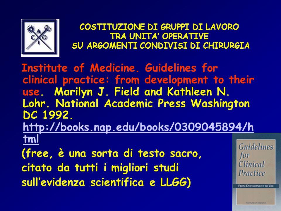 COSTITUZIONE DI GRUPPI DI LAVORO TRA UNITA' OPERATIVE SU ARGOMENTI CONDIVISI DI CHIRURGIA Institute of Medicine.