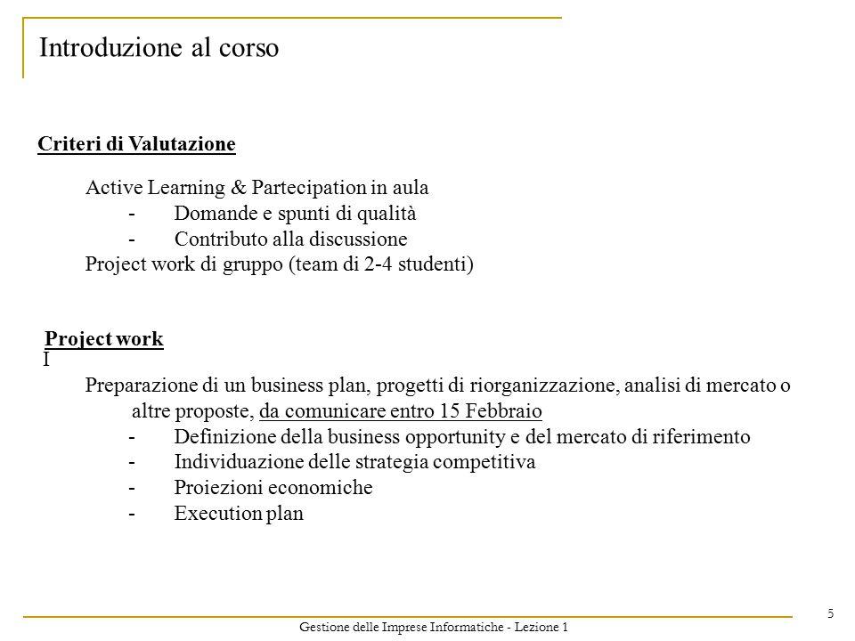 Gestione delle Imprese Informatiche - Lezione 1 5 I Preparazione di un business plan, progetti di riorganizzazione, analisi di mercato o altre propost