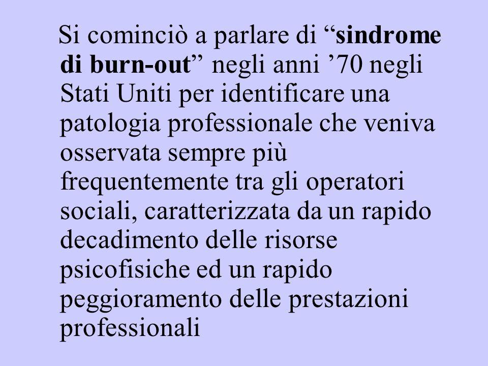 """Si cominciò a parlare di """"sindrome di burn-out"""" negli anni '70 negli Stati Uniti per identificare una patologia professionale che veniva osservata sem"""