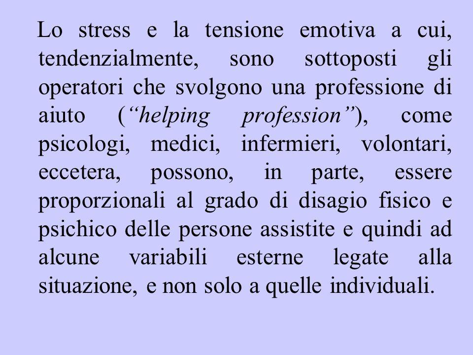 """Lo stress e la tensione emotiva a cui, tendenzialmente, sono sottoposti gli operatori che svolgono una professione di aiuto (""""helping profession""""), co"""