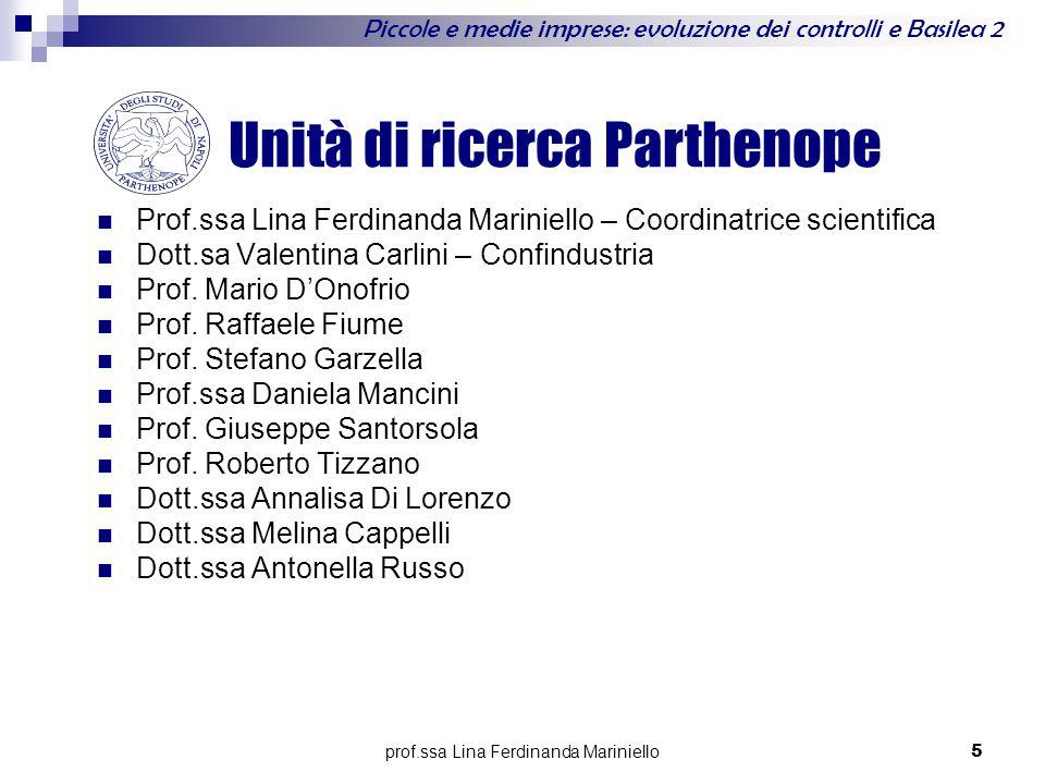 prof.ssa Lina Ferdinanda Mariniello 5 Unità di ricerca Parthenope Prof.ssa Lina Ferdinanda Mariniello – Coordinatrice scientifica Dott.sa Valentina Carlini – Confindustria Prof.