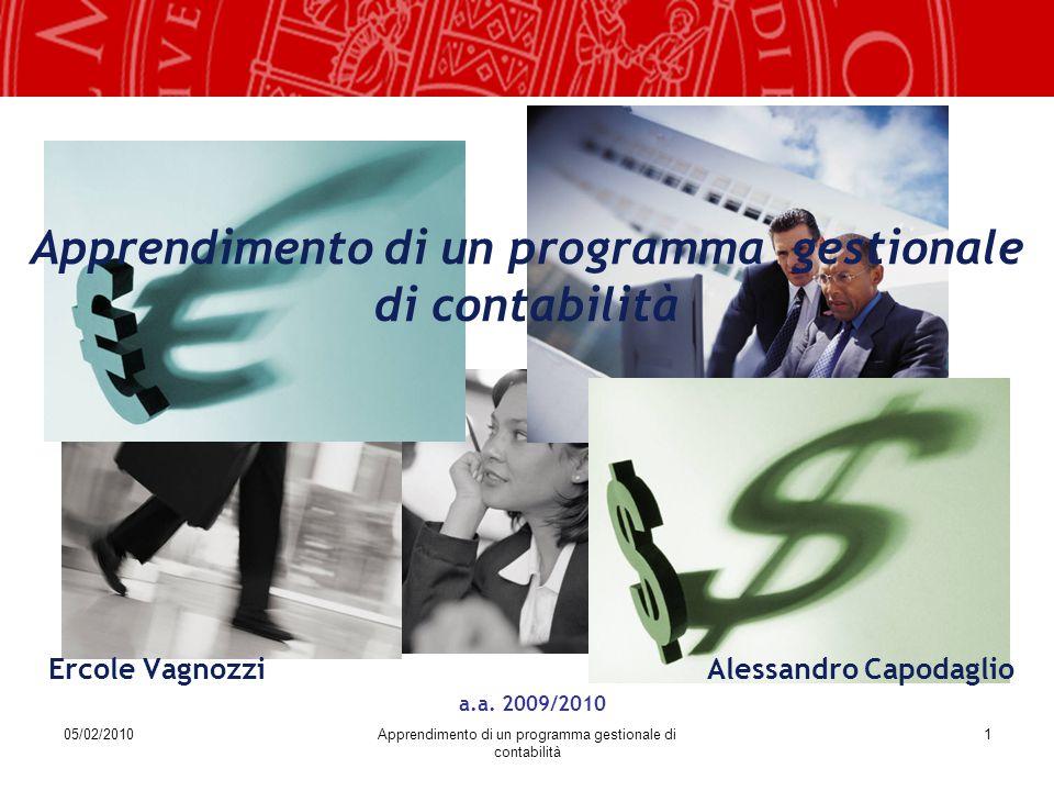 05/02/2010Apprendimento di un programma gestionale di contabilità 1 Ercole Vagnozzi Alessandro Capodaglio a.a.
