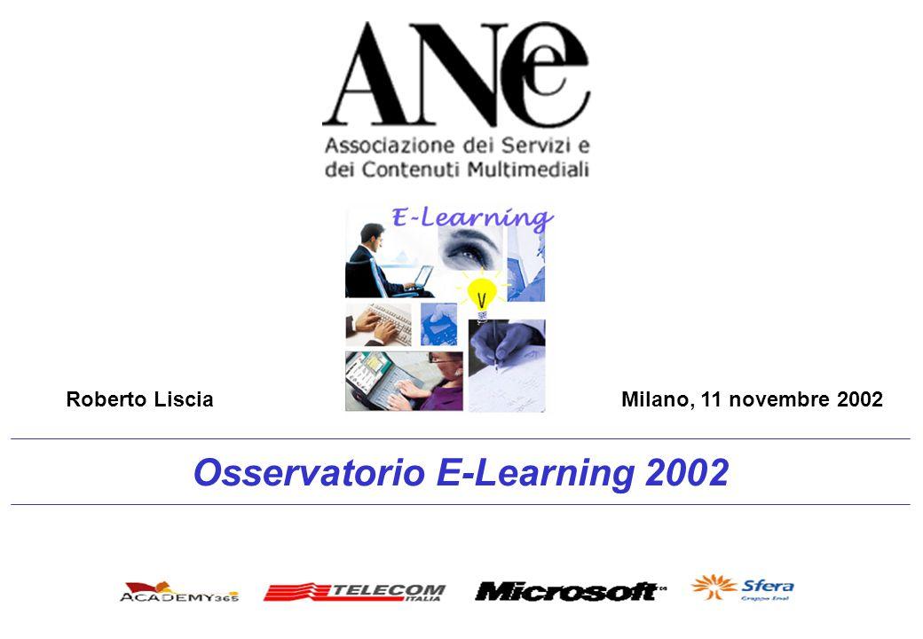 Osservatorio E-Learning 2002 Milano, 11 novembre 2002 Roberto Liscia