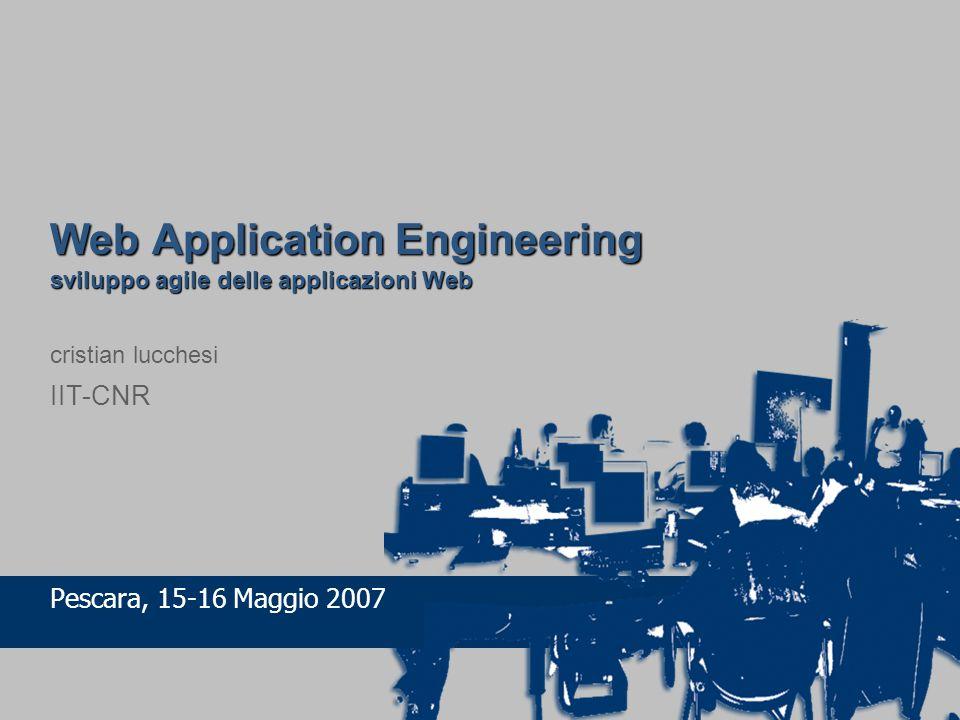 agenda Web Engineering, Web Application, Web development I modelli agili di sviluppo del software Analisi dei requisiti SCM, pianificare le attività, controllare il processo di sviluppo Progettazione e pattern