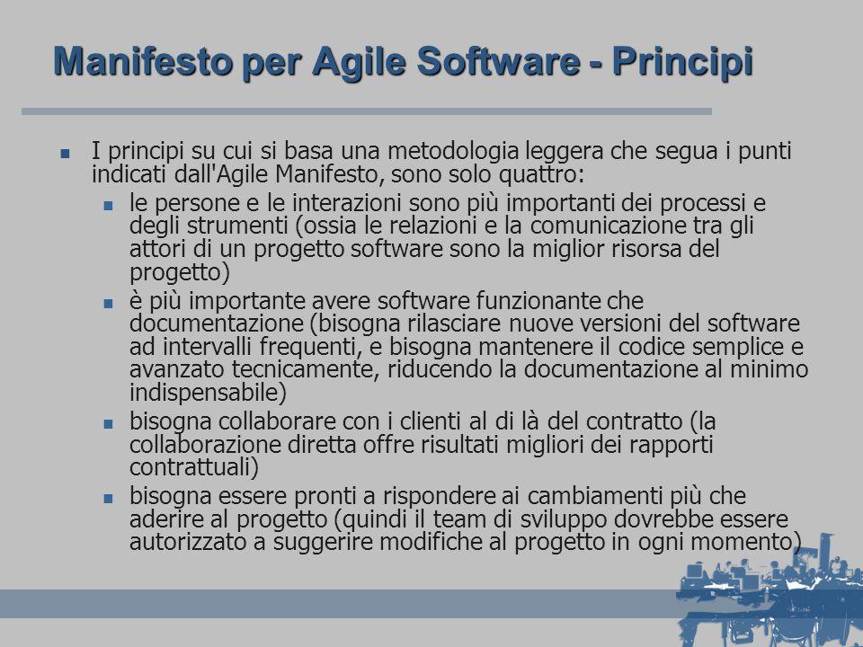 Manifesto per Agile Software - Principi I principi su cui si basa una metodologia leggera che segua i punti indicati dall'Agile Manifesto, sono solo q