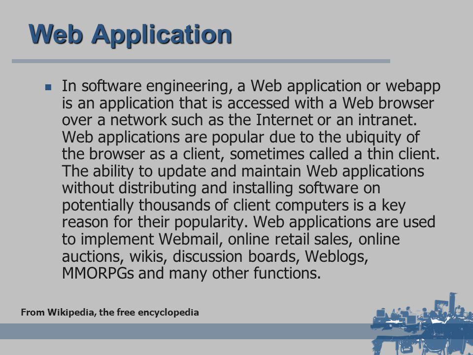 Web Application & Web development in letteratura spesso ci si riferisce a Web Site, Web-based applications, Web-based systems e altri varianti come Web Application noi utilizzeremo il termine Web application per rappresentare tutte queste varianti.