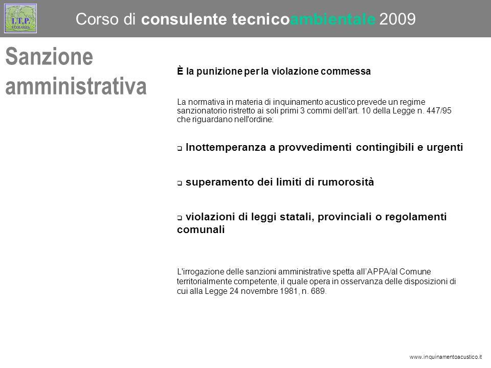 La normativa in materia di inquinamento acustico prevede un regime sanzionatorio ristretto ai soli primi 3 commi dell art.