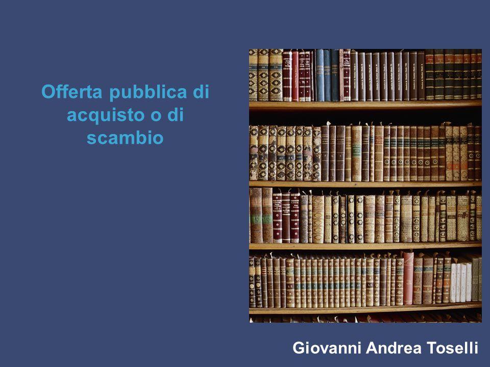 Giovanni Andrea Toselli Offerta pubblica di acquisto o di scambio