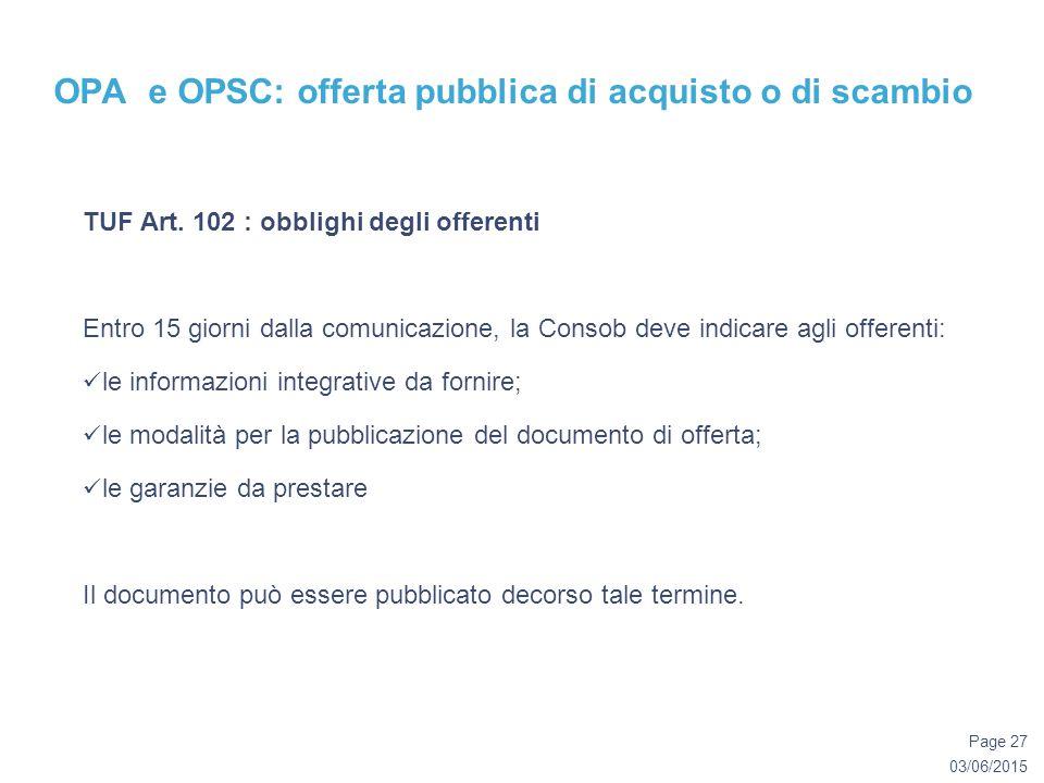 03/06/2015 Page 27 OPA e OPSC: offerta pubblica di acquisto o di scambio TUF Art.