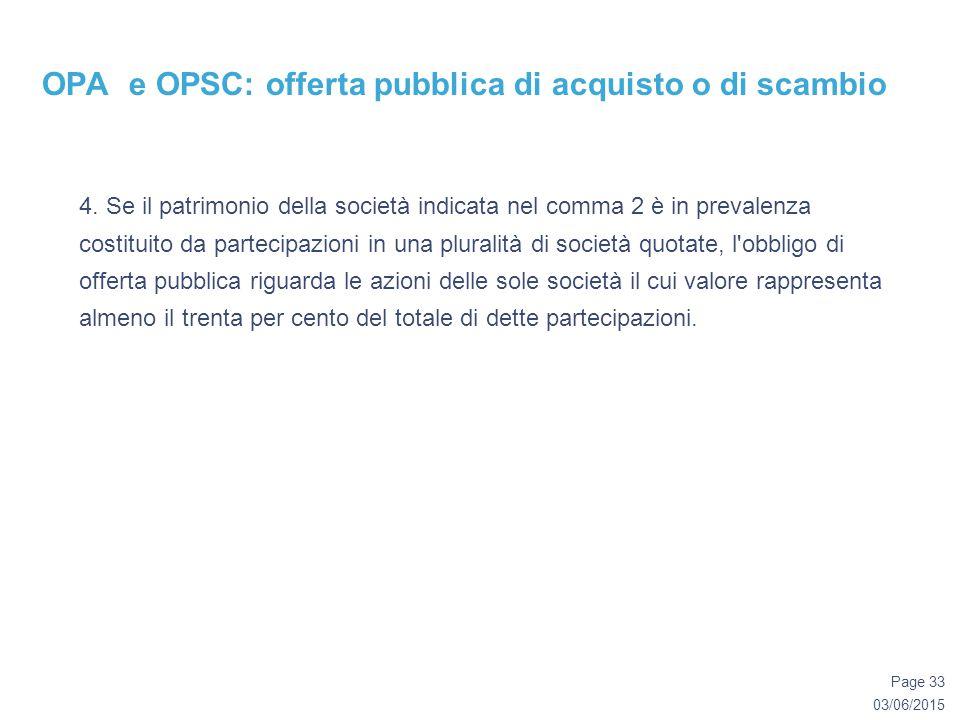 03/06/2015 Page 33 OPA e OPSC: offerta pubblica di acquisto o di scambio 4.