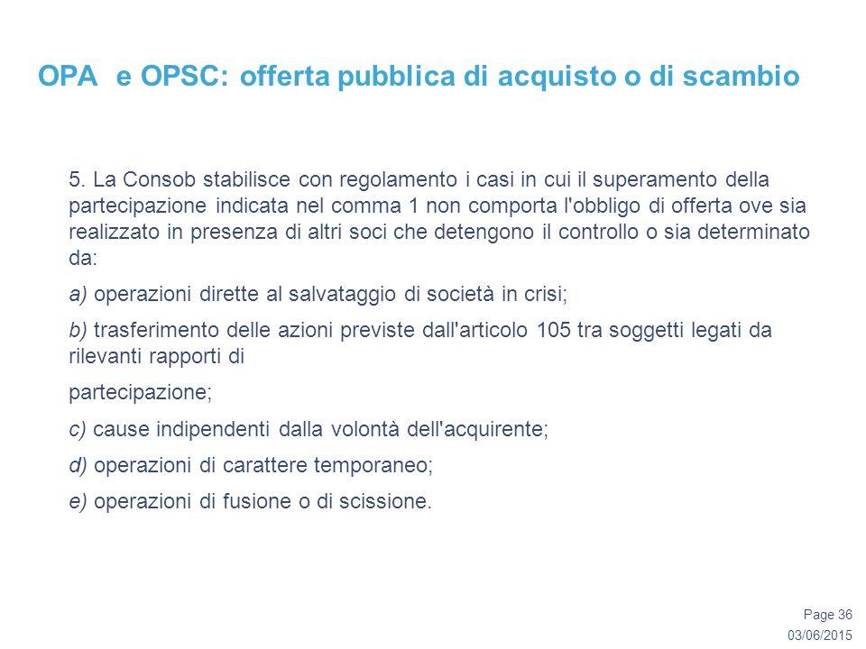 03/06/2015 Page 36 OPA e OPSC: offerta pubblica di acquisto o di scambio 5.