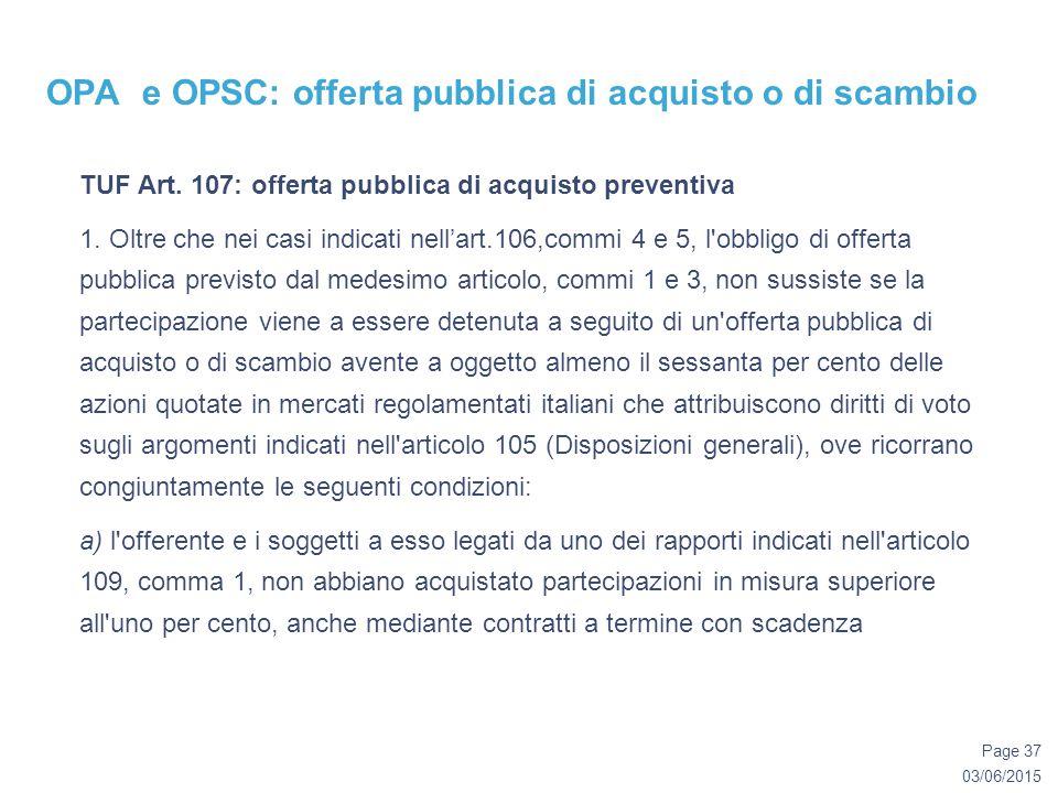 03/06/2015 Page 37 OPA e OPSC: offerta pubblica di acquisto o di scambio TUF Art.