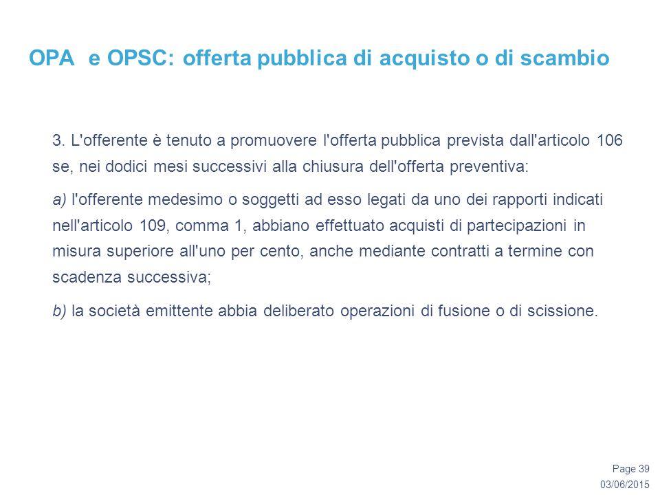 03/06/2015 Page 39 OPA e OPSC: offerta pubblica di acquisto o di scambio 3.