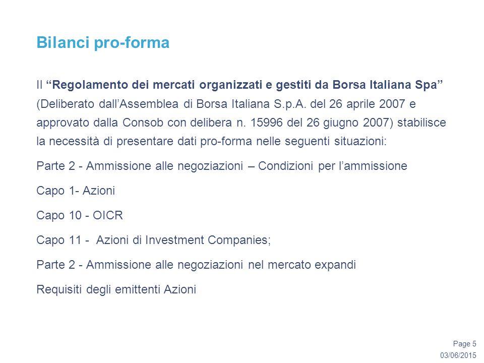 03/06/2015 Page 5 Bilanci pro-forma Il Regolamento dei mercati organizzati e gestiti da Borsa Italiana Spa (Deliberato dall'Assemblea di Borsa Italiana S.p.A.