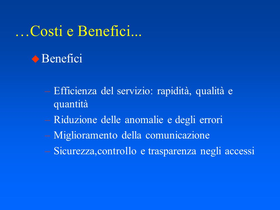 Costi e Benefici...