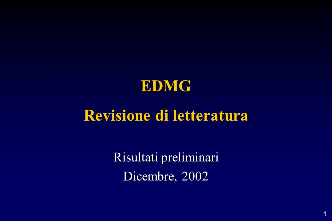 1 EDMG Revisione di letteratura Risultati preliminari Dicembre, 2002